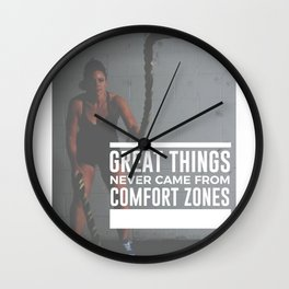 Great Things Never Came From Comfort Zones Wall Clock