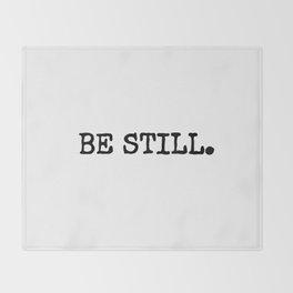 Be Still Throw Blanket