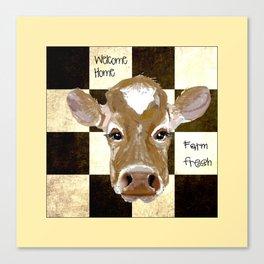 Farmhouse Cow, Welcome Home Farm Fresh Canvas Print