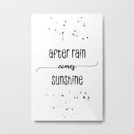 TEXT ART After rain comes sunshine Metal Print