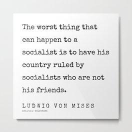 64   | 200410 | Ludwig Von Mises Quotes Metal Print