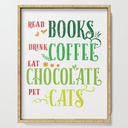 Read Books Drink Coffee Eat Chocolate Pet Cats product Serving Tray