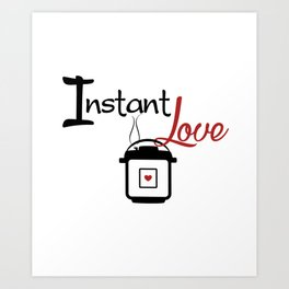 Instant Pressure Cooker Love with Steam Art Print