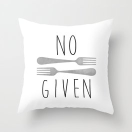 No Forks Given Throw Pillow