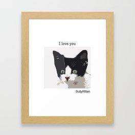bully kitten i love you Framed Art Print