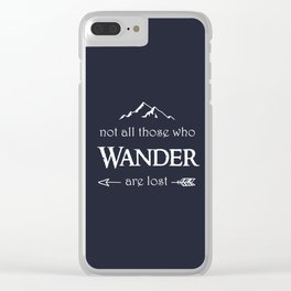 """Not All Those Who Wander are Lost"" Clear iPhone Case"