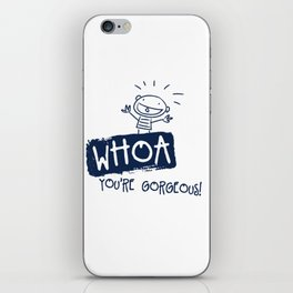 Whoa You Are Gorgeous Funny Drawn Boy iPhone Skin