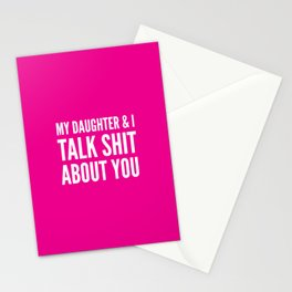 My Daughter & I Talk Shit About You (Magenta) Stationery Cards