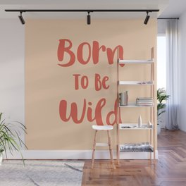 Born To Be Wild (Peach and Red) Wall Mural