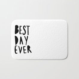 Best Day Ever - Hand lettered typography Bath Mat