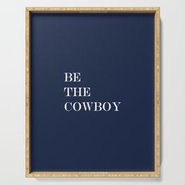 Be The Cowboy Navy Serving Tray