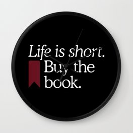 Life Is Short Buy The Book Wall Clock
