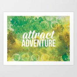 Attract Adventure - Inspiration Poster Art Print
