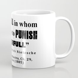 Distrust ALL in whom the impulse to punish is powerfull Coffee Mug