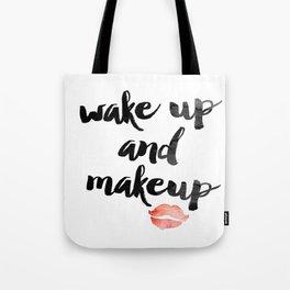 Wake Up and Makeup Tote Bag