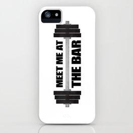 Meet Me At The Bar iPhone Case
