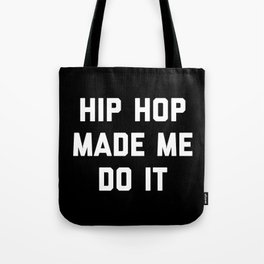 Hip Hop Do It Music Quote Tote Bag