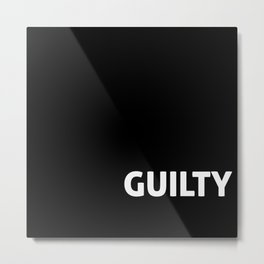 Guilty Metal Print