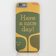 Have a Nice Day! iPhone 6s Slim Case