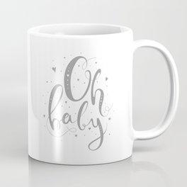 Oh baby - Handwritten Lettering grey color Coffee Mug