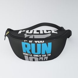 Funny Police Officer Pun Fanny Pack