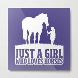 Just A Girl Who Loves Horses - Funny Horse Quote Gift Metal Print