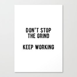 Motivational - Don't Stop The Grind Canvas Print
