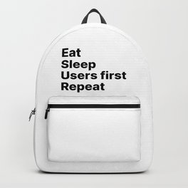 Users First - Eat Sleep Repeat UX Backpack