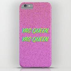 Yas Queen, Yas Queen. iPhone 6 Plus Slim Case