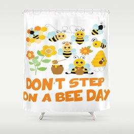 July 10th - Don't Step On A Bee Shower Curtain