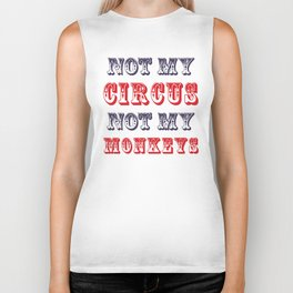 NOT MY CIRCUS NOT MY MONKEYS (Color) Biker Tank