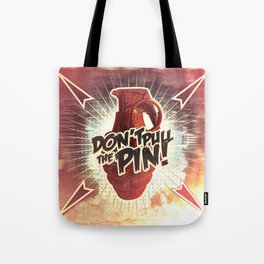 Don't Pull the Pin! Tote Bag