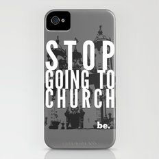 Stop Going to Church...Be. iPhone (4, 4s) Slim Case