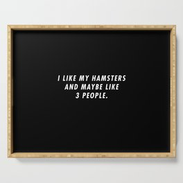 Funny I Like My Hamsters And Maybe Like 3 People Pun Quote Sayings Serving Tray