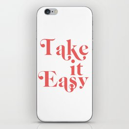 take it easy iPhone Skin