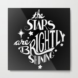 The Stars are Brightly Shining - white & black Metal Print