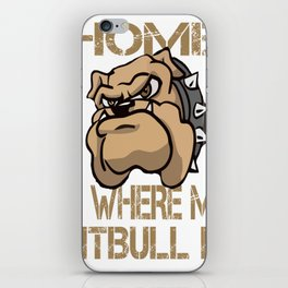 Home is where my Pitbull is iPhone Skin