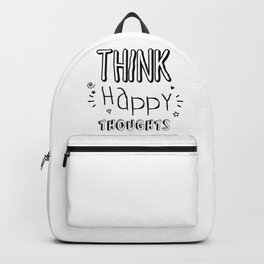 Think Happy Thoughts Positive Modern Black and White Typography Backpack