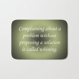 Complaining Without Proposing Bath Mat