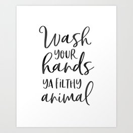 BATHROOM WALL DECOR, Wash Your Hands Ya Filthy Animal,Funny Print,Bathroom Sign,Shower Decor Art Print