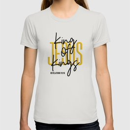 Jesus King Of Kings Faith Based Quote T-shirt