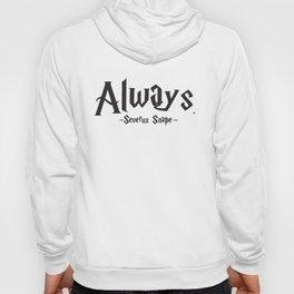 Severus Snape - Always Quote - HarryPotter Hoody