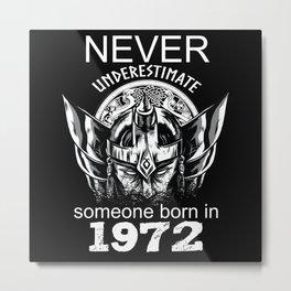 Underestimated Viking Birthday Year Of Birth 1972 Metal Print