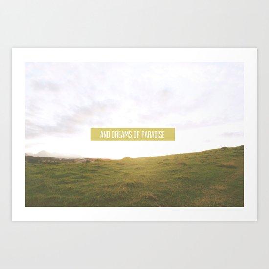 And dreams of paradise Art Print