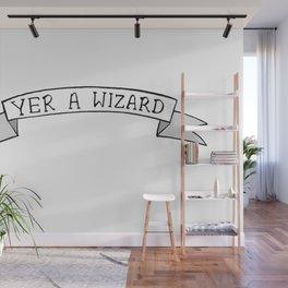 Yer A Wizard Wall Mural