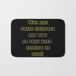 """Funny """"Who Are These Children"""" Joke Bath Mat"""