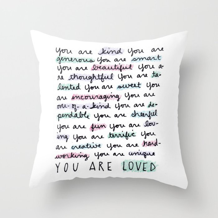 You Are Loved Throw Pillow By Brittttttanyyy Society6
