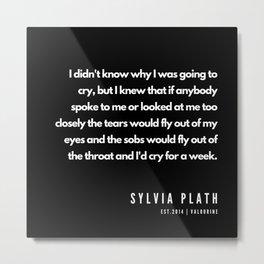 40   | Sylvia Plath Quotes | 190604 Metal Print