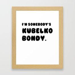 KUBELKO BONDY Framed Art Print