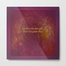 Be Gentle Metal Print